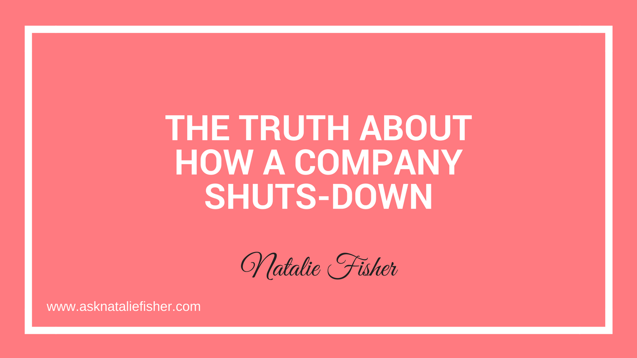 The Truth About How A Company Shuts-down