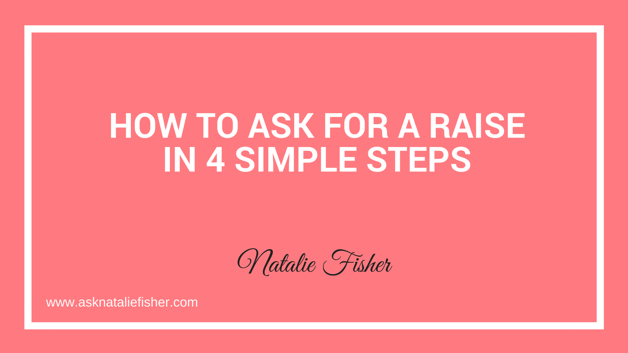 How To Ask For A Raise In 4 Simple Steps