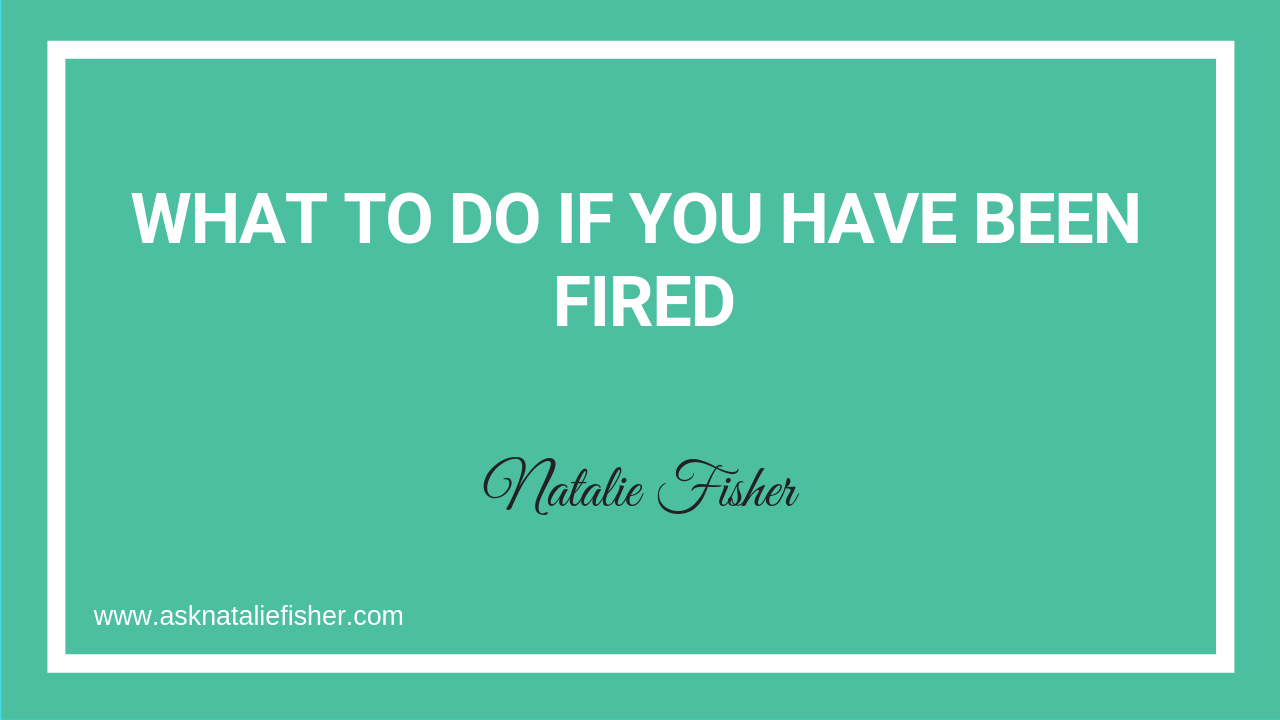 What To Do If You Have Been Fired