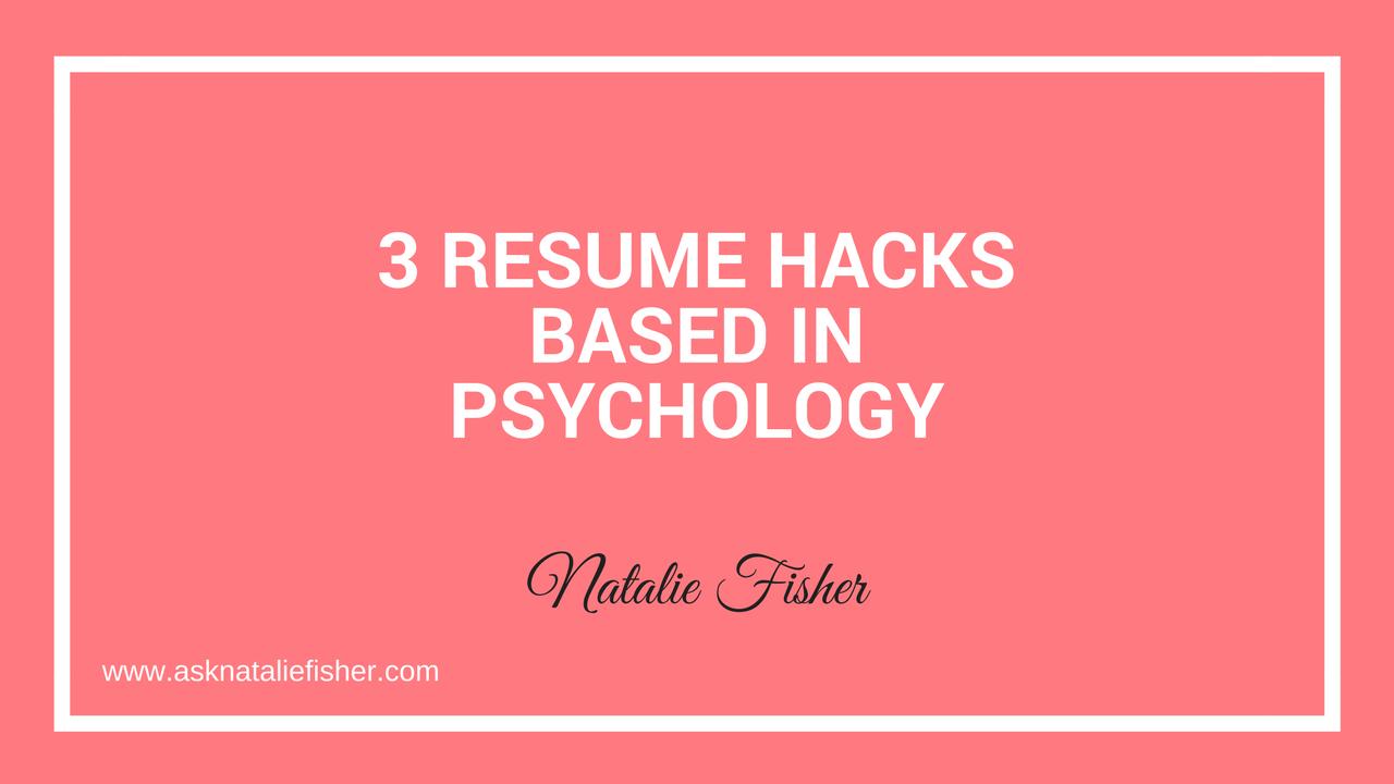 3 Resume Hacks Based In Psychology