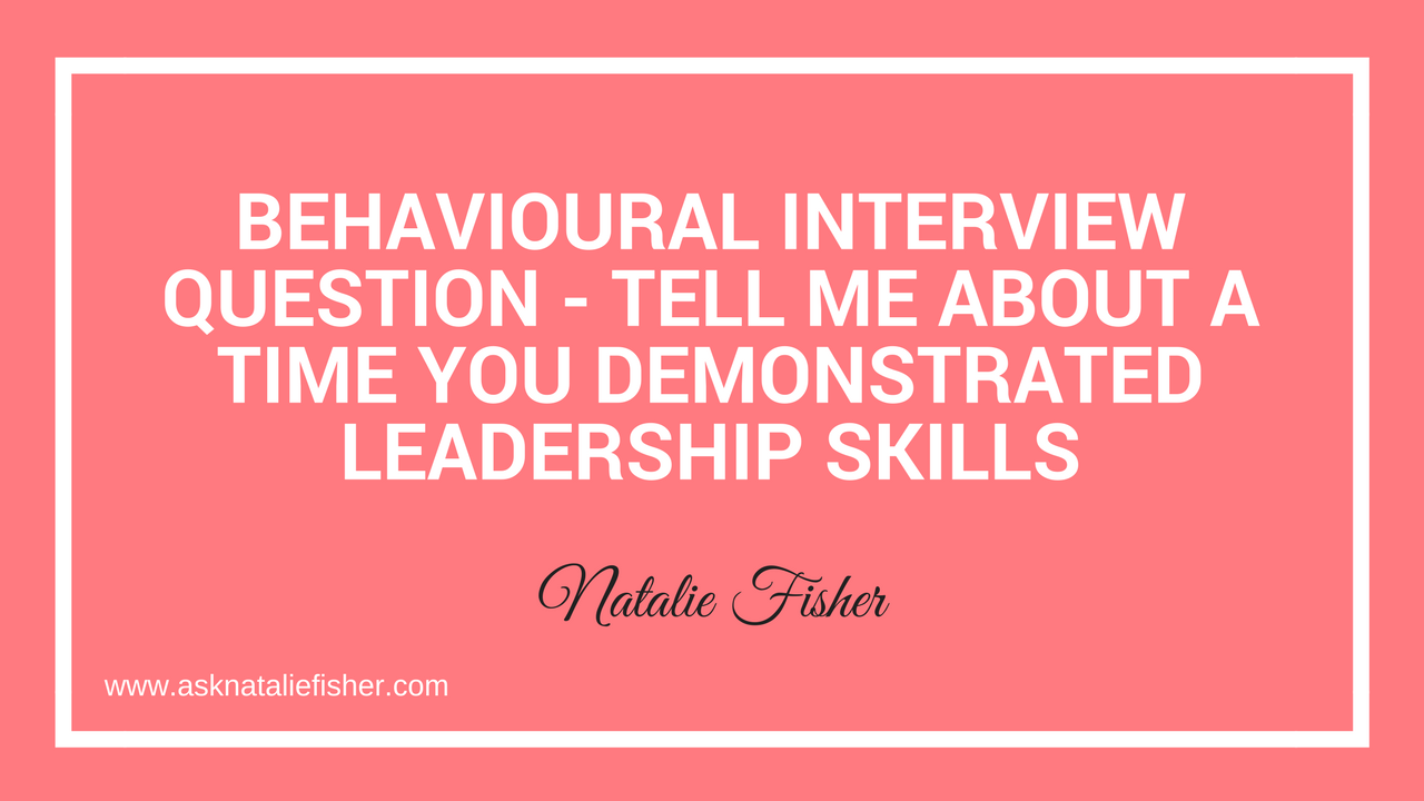 behavioural interview question tell me about a time you demonstrated leadership skills