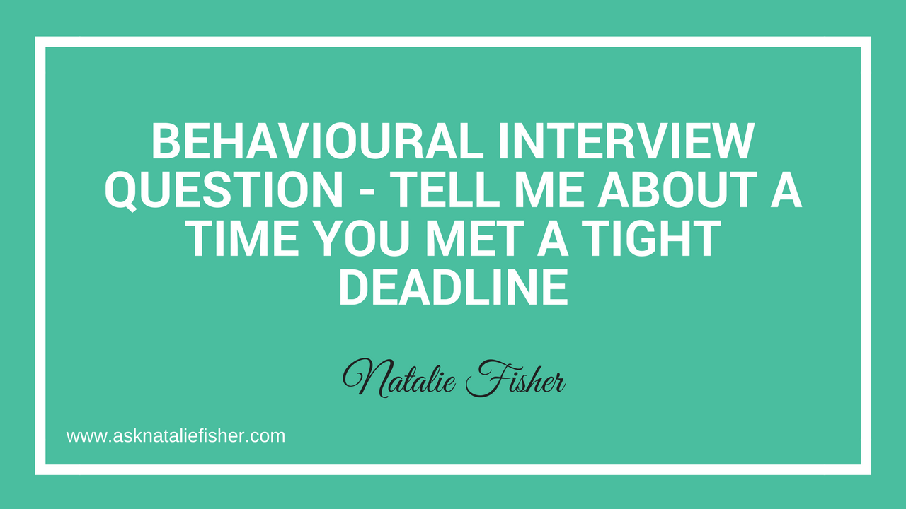 Tell Me About A Time You Met A Tight Deadline