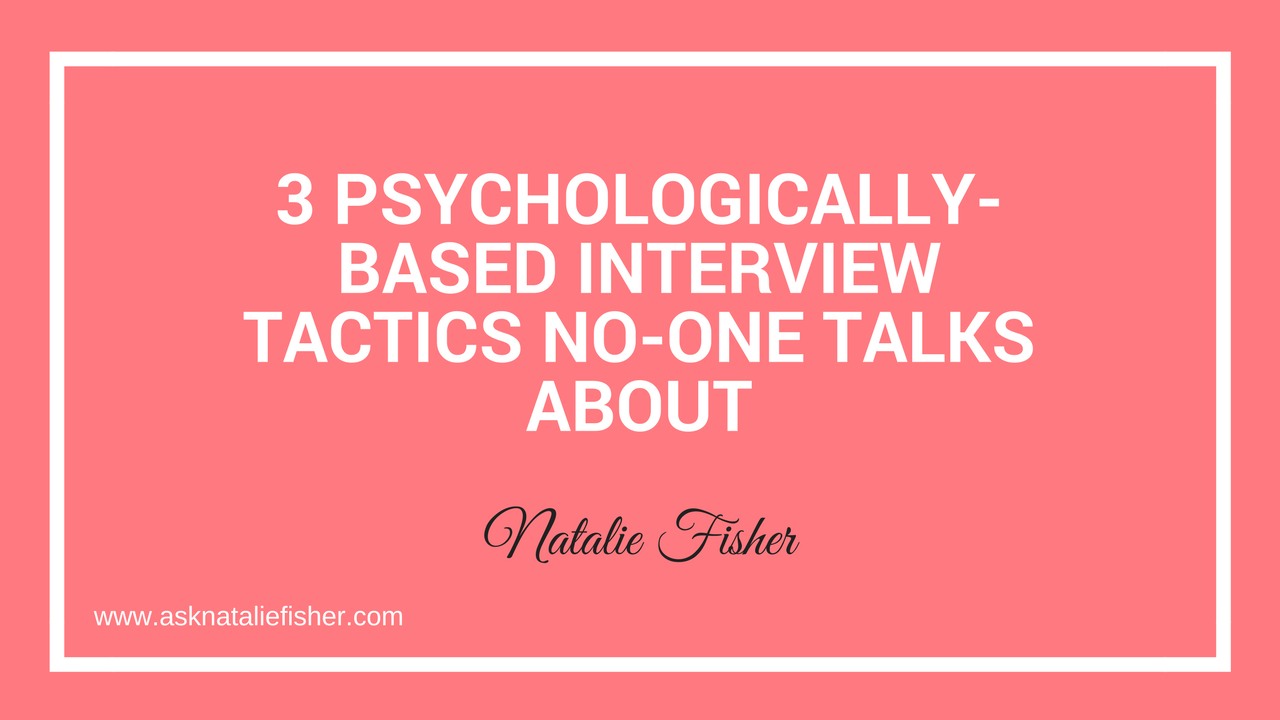 3 Psychologically Based Interview Tactics