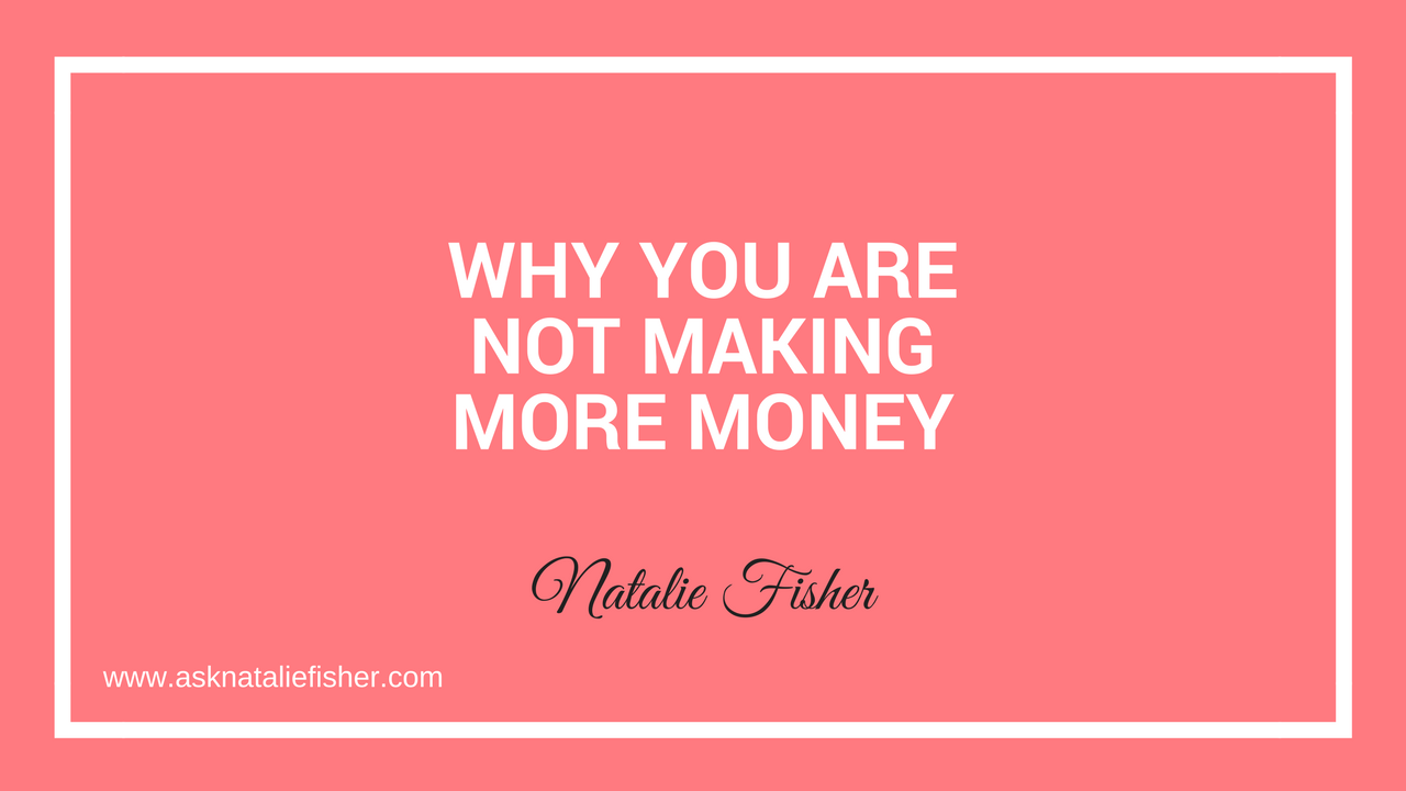 Why You Are Not Making More Money