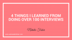 4 Things I Learned From Doing Over 100 Interviews