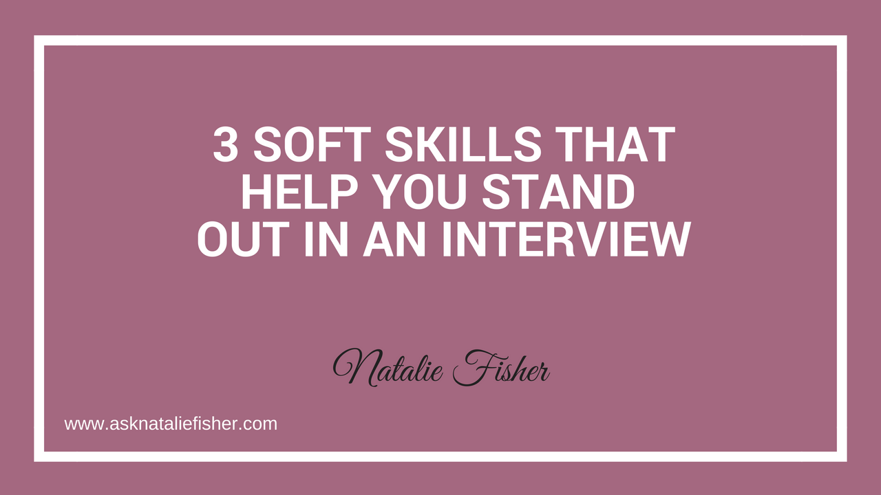 3 Soft Skills That Help You Stand Out in an Interview
