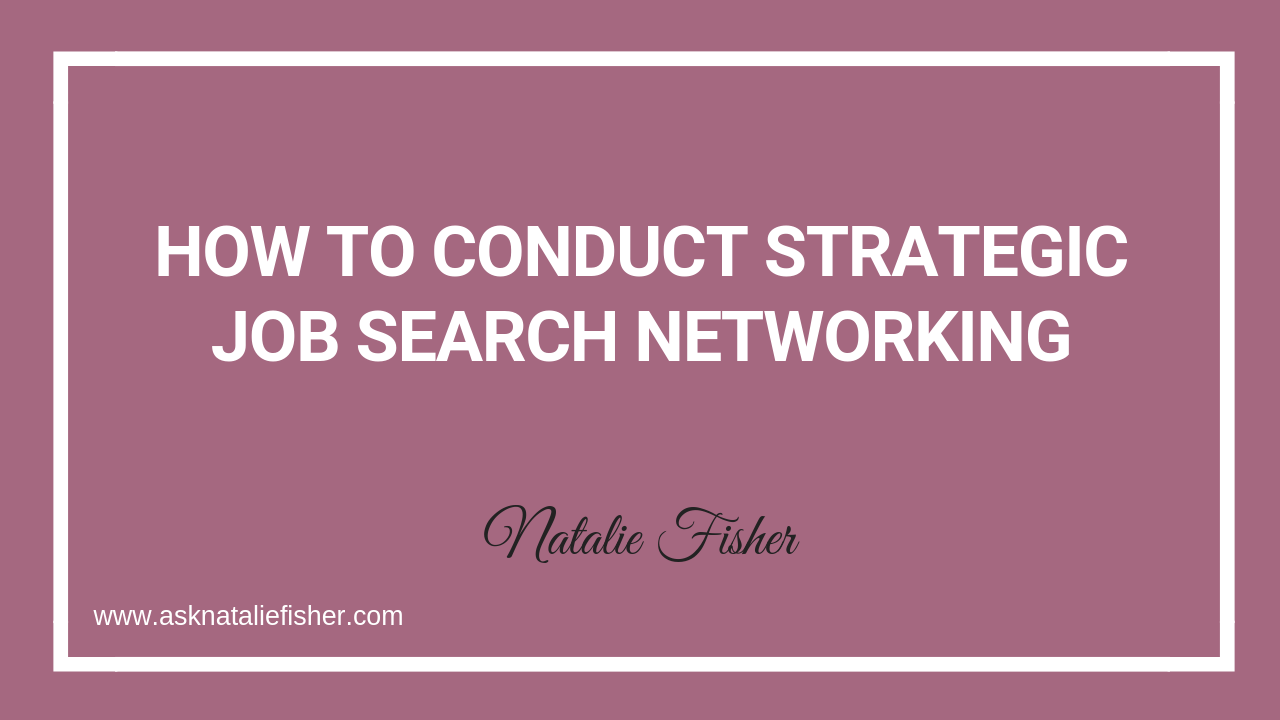 How to Conduct Strategic Job Search Networking