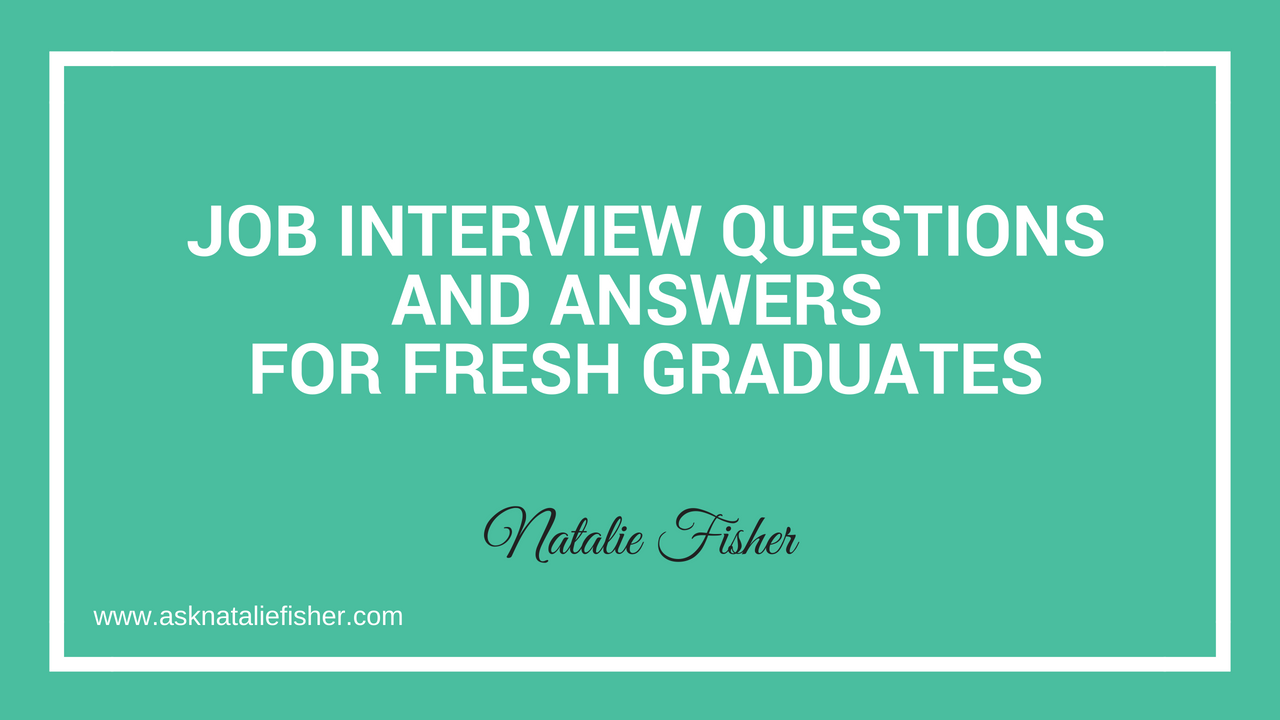 Job Interview Questions And Answers For Fresh Graduates