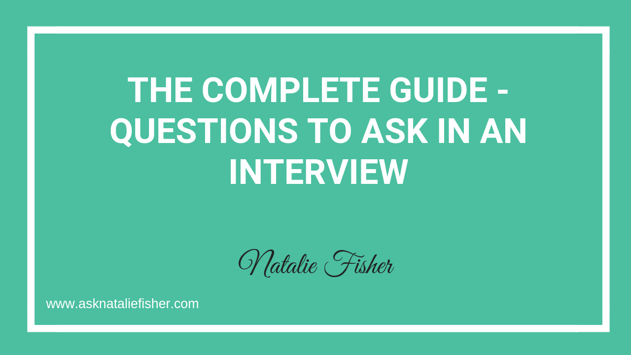 The Complete Guide - Questions To Ask In An Interview