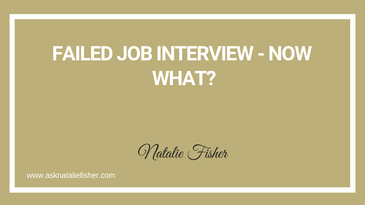 Failed Job Interview - Now What?