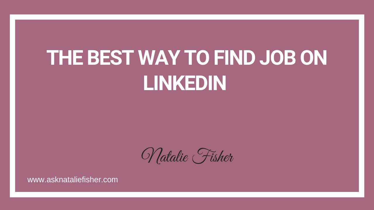 The Best Way To Find Job On LinkedIn