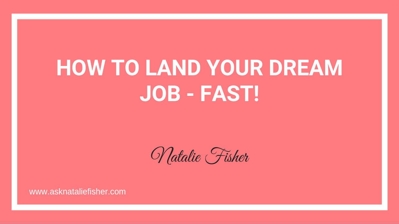 How To Land Your DREAM JOB - Fast!