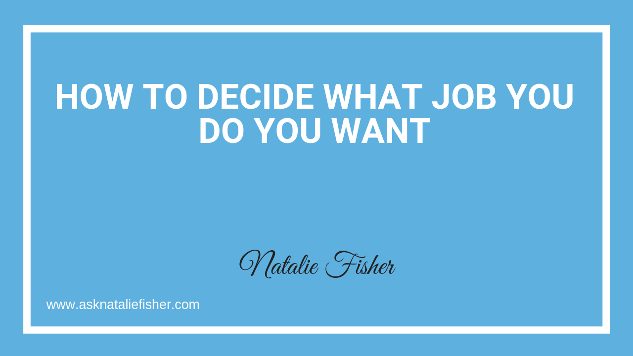 How To Decide What Job You Do You Want