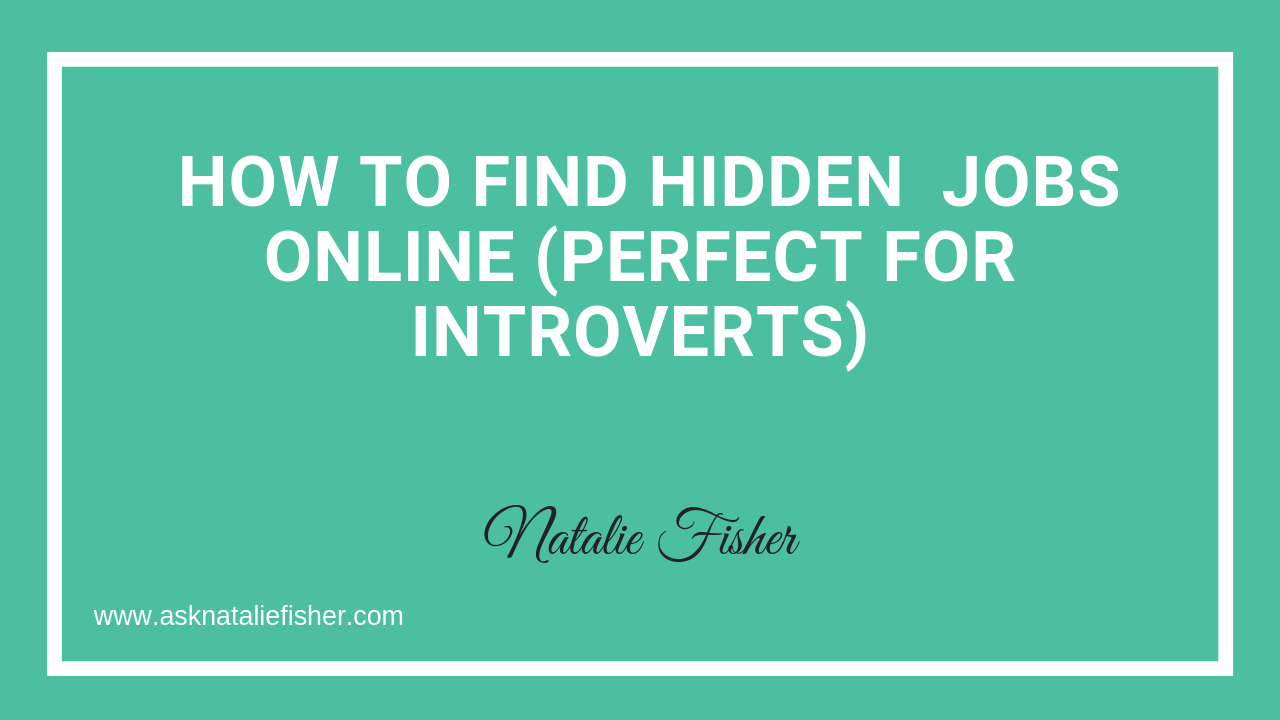 How To Find Hidden  Jobs Online (Perfect For Introverts)