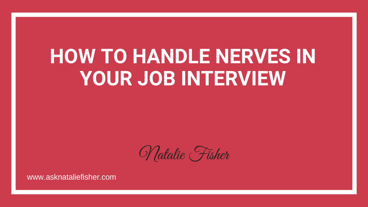 How To Handle Nerves In Your Job Interview