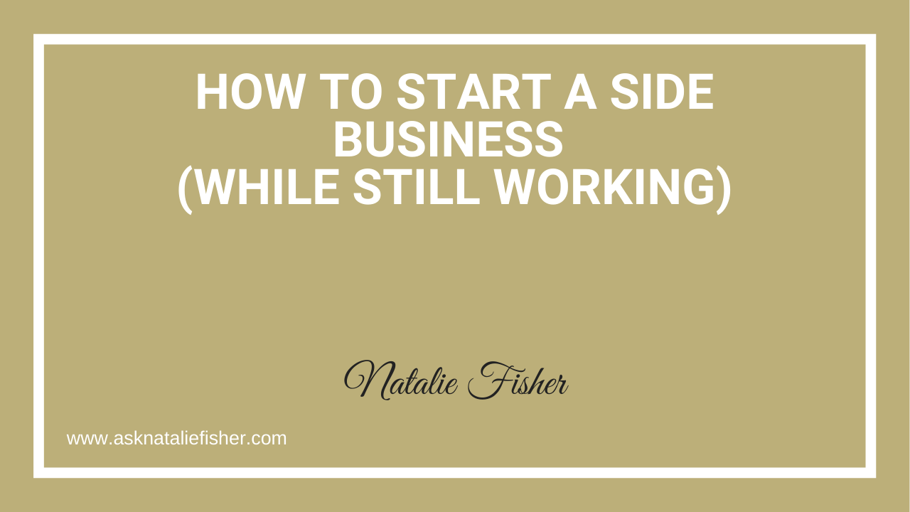How To Start A Side Business (While Still Working)