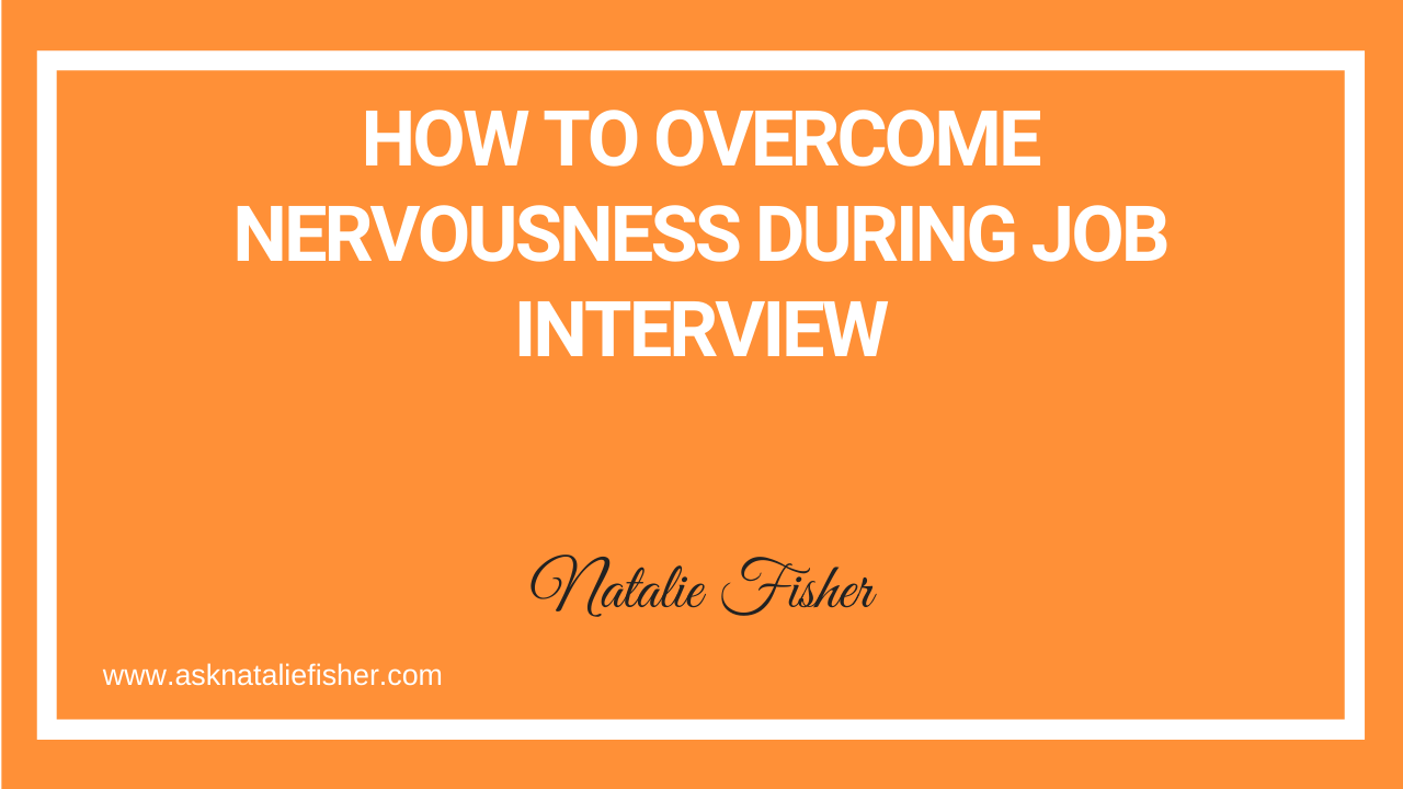 How To Overcome Nervousness During Job Interview