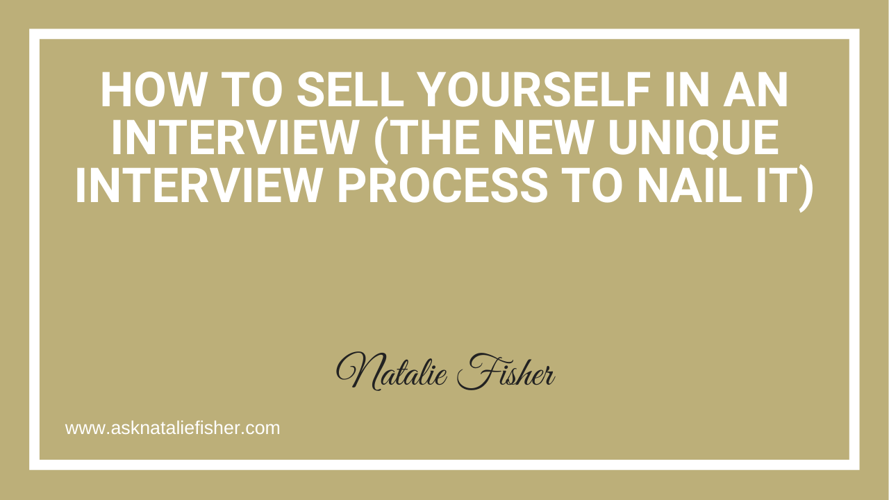 How To Sell Yourself In An Interview (The New Unique Interview Process To Nail It)
