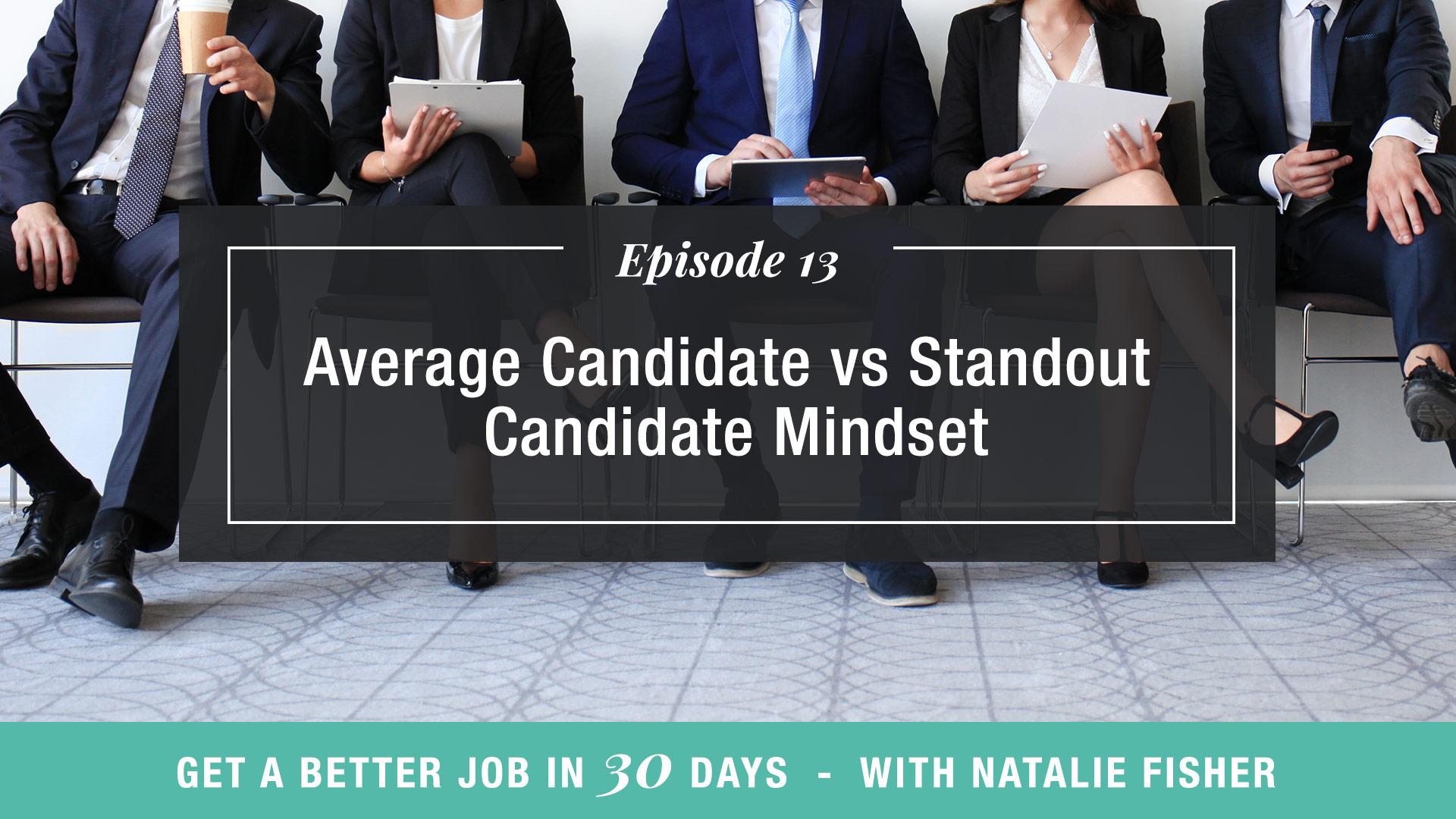 Average Candidate vs Standout Candidate Mindset