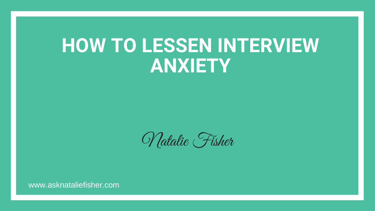 How To Lessen Interview Anxiety