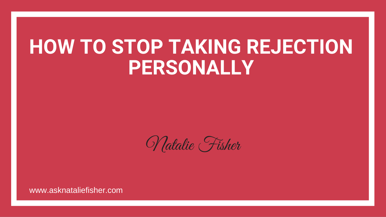 How to Stop Taking Rejection Personally