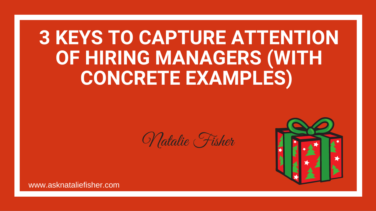 3 Keys To Capture Attention Of Hiring Managers (With Concrete Examples)