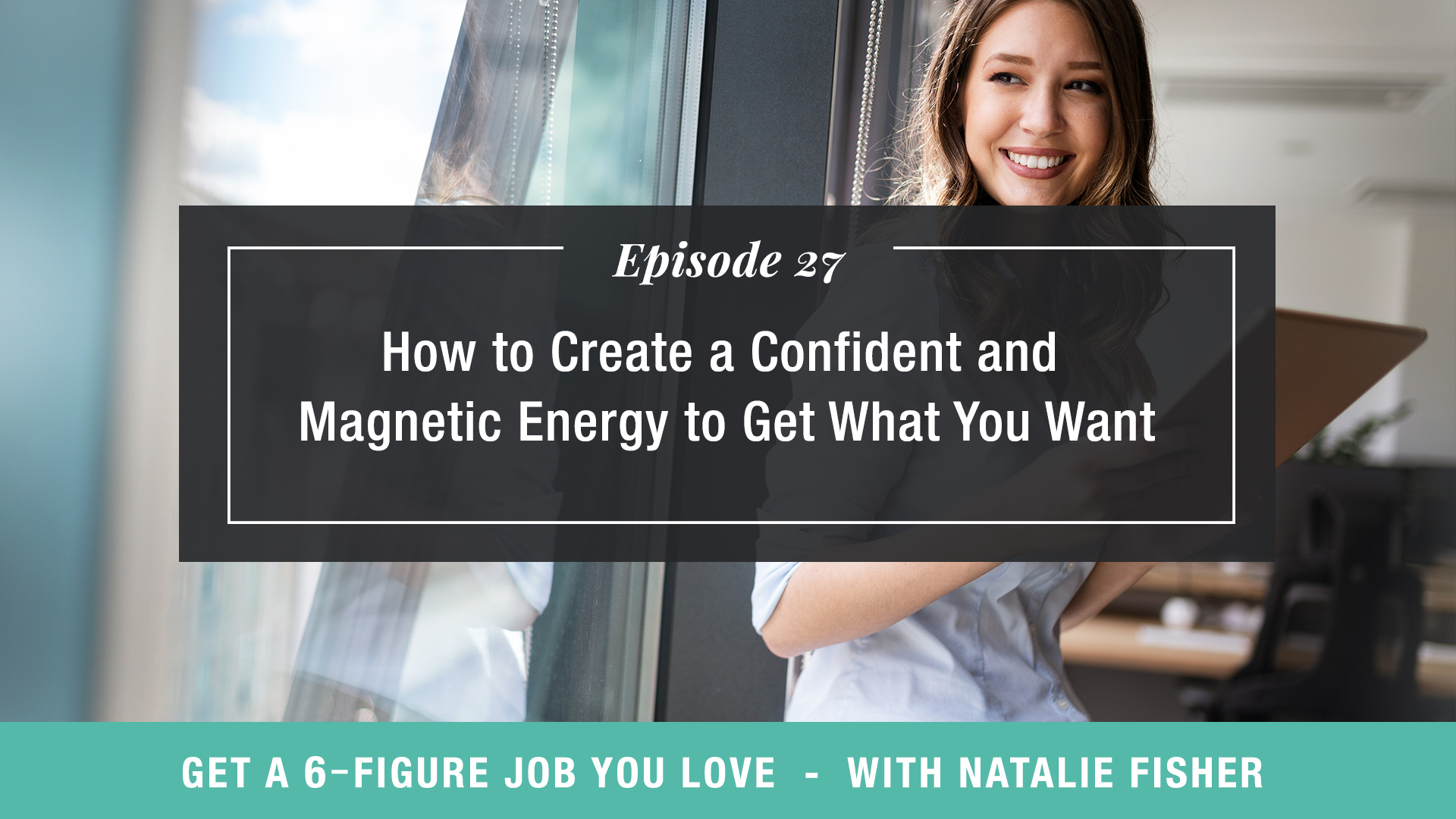 How to Create a Confident and Magnetic Energy to Get What You Want