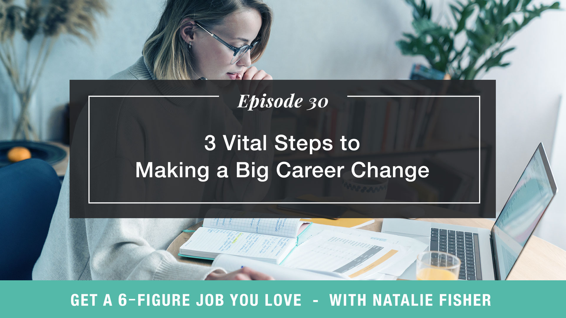 3 Vital Steps to Making a Big Career Change