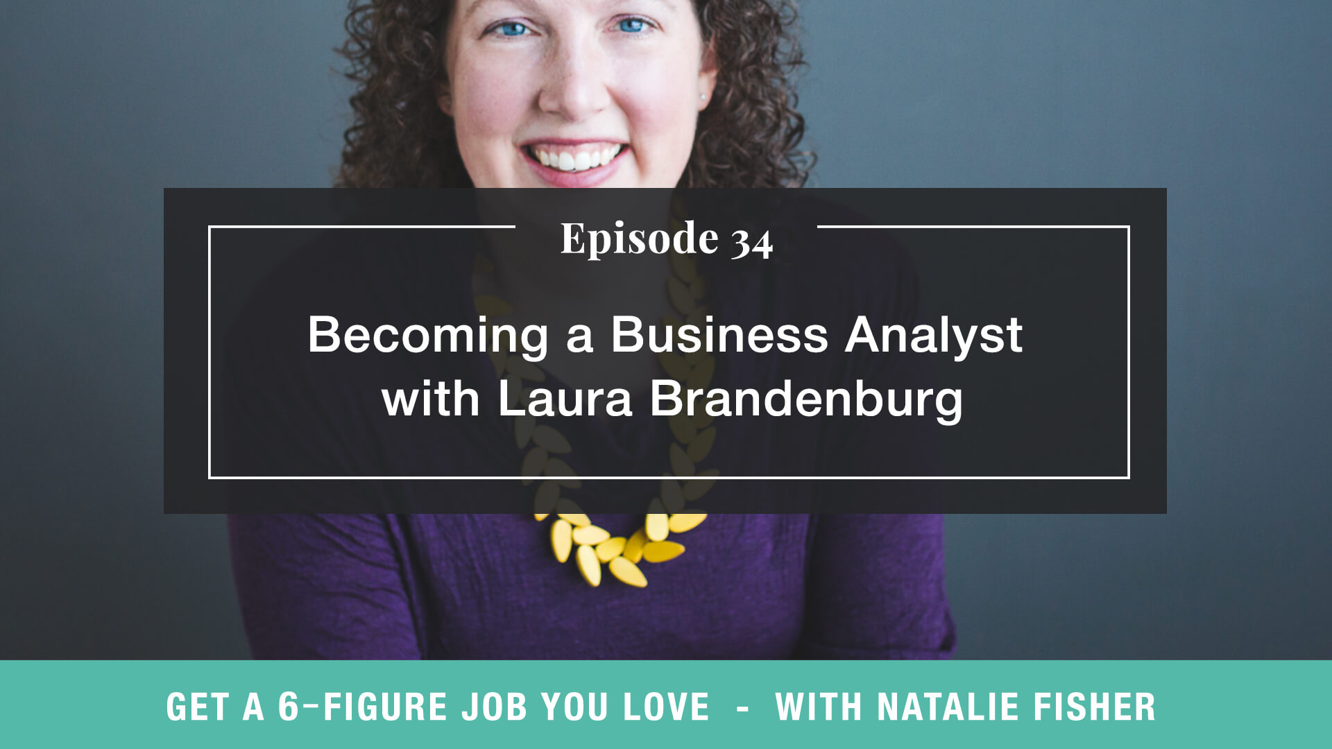 Becoming a Business Analyst with Laura Brandenburg